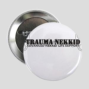 "Trauma Nekkid 2.25"" Button"
