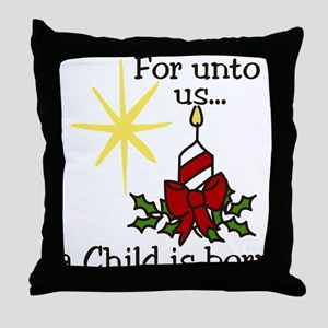 For Unto Us Throw Pillow