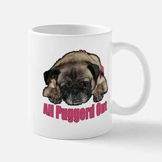 Puggerd out Mug
