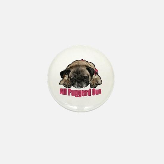 Puggerd out Mini Button