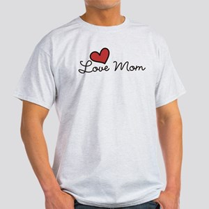 Love Mom Light T-Shirt