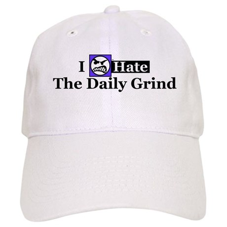 I Hate The Daily Grind Cap