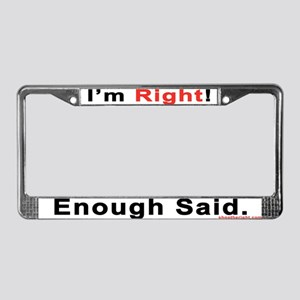 I'm Right License Plate Frame