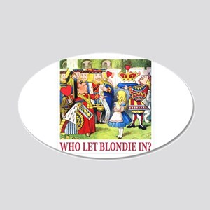 Who Let Blondie In? 20x12 Oval Wall Decal