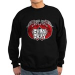 Cray Cray Sweatshirt (dark)