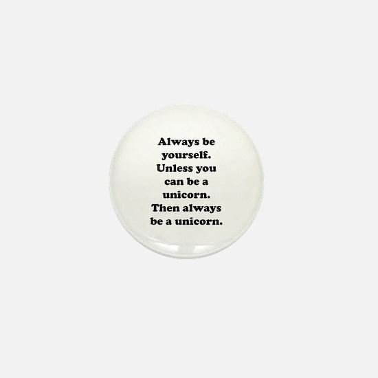 Then always be a unicorn Mini Button