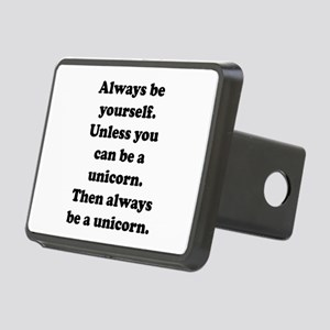 Then always be a unicorn Rectangular Hitch Cover