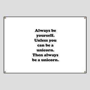 Then always be a unicorn Banner