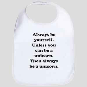 Then always be a unicorn Bib