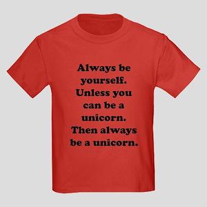 d4da589d Then always be a unicorn Kids Dark T-Shirt