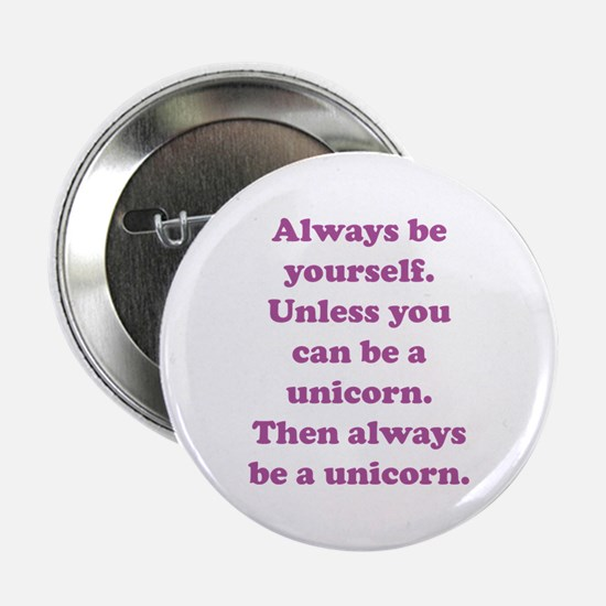 """Then always be a unicorn 2.25"""" Button"""