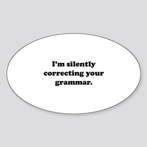 I'm Silently Correcting Your Grammar Sticker (Oval