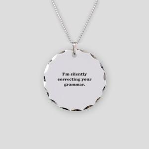 I'm Silently Correcting Your Grammar Necklace Circ
