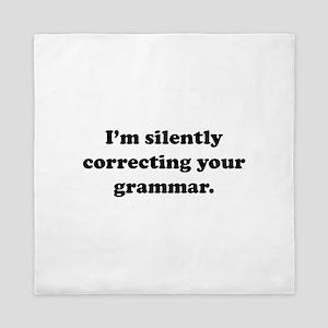 I'm Silently Correcting Your Grammar Queen Duvet