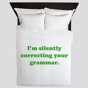 I'm Silently Correcting Your Grammar Queen Duvet
