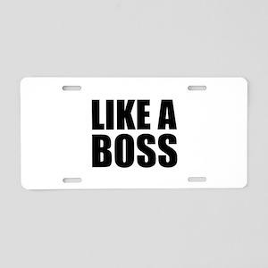 Like A Boss Aluminum License Plate