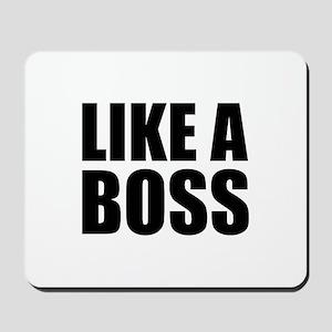 Like A Boss Mousepad