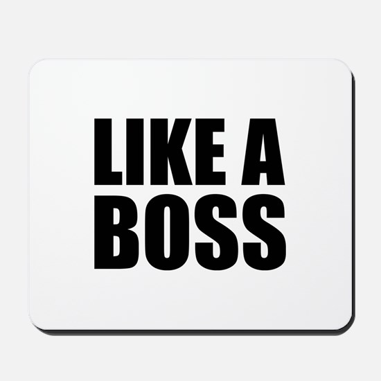 Like A Boss Mousepad