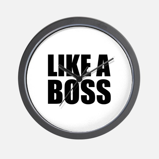 Like A Boss Wall Clock
