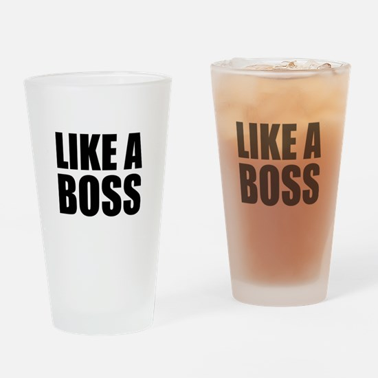 Like A Boss Drinking Glass
