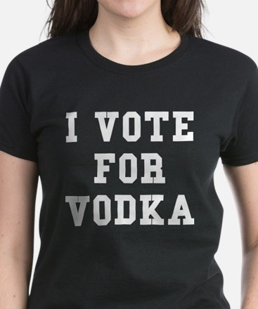 I Vote For Vodka Women's Dark T-Shirt