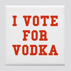I Vote For Vodka Tile Coaster