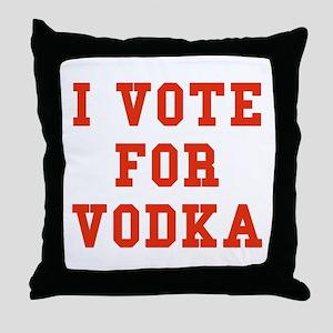 I Vote For Vodka Throw Pillow
