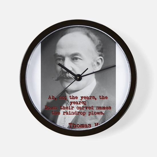 Ah No The Years - Thomas Hardy Wall Clock