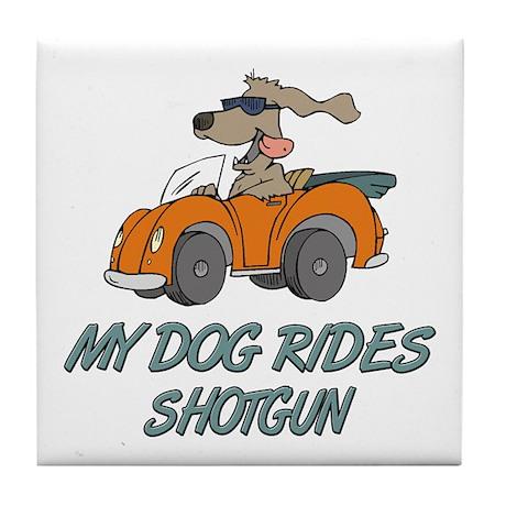 Dog Rides Shotgun Tile Coaster