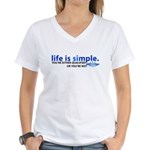 Life is Simple Women's V-Neck T-Shirt