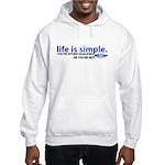 Life is Simple Hooded Sweatshirt
