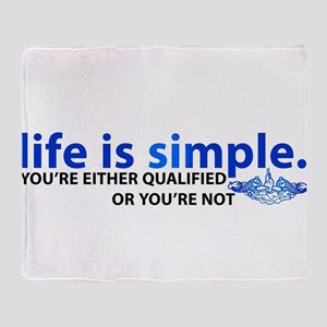Life is Simple Throw Blanket