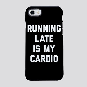Running Late Is My Cardio iPhone 7 Tough Case
