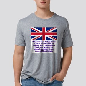 Whoever Of Ye Whigs - Anne of Great Britain Mens T