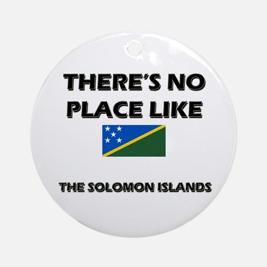 There Is No Place Like The Solomon Islands Ornamen