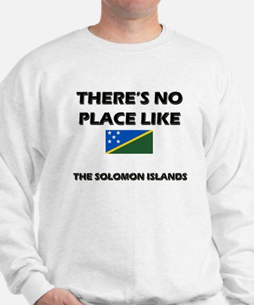 There Is No Place Like The Solomon Islands Sweatsh