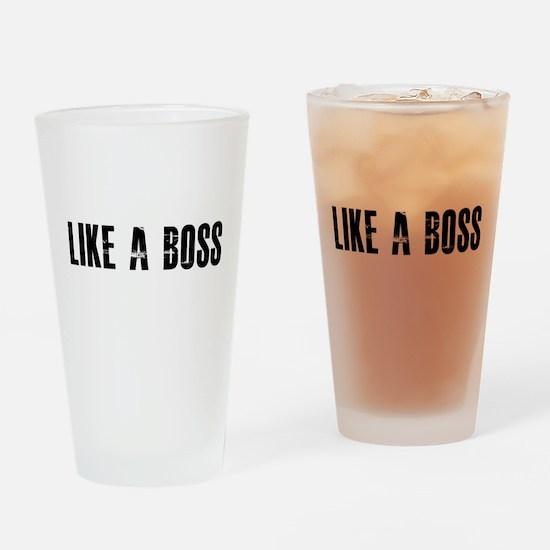 Like a Boss Drinking Glass