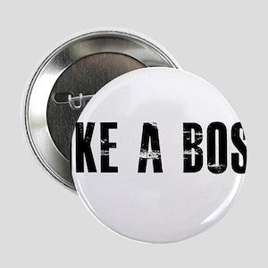 "Like a Boss 2.25"" Button"