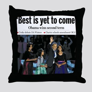 Best is Yet to Come Throw Pillow