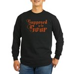 Supposed to be Sour Long Sleeve Dark T-Shirt
