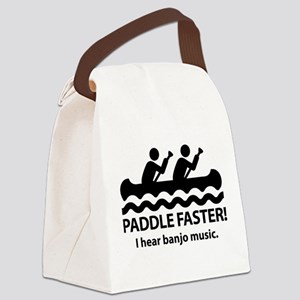 PaddleFasterIHearBanjoMusic Canvas Lunch Bag