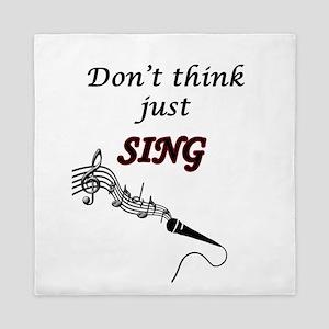 Dont Think Just Sing Queen Duvet
