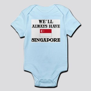 We Will Always Have Singapore Infant Creeper