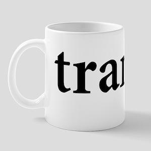 tranny. Mug
