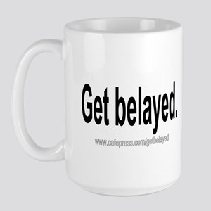 getbelayed Mugs