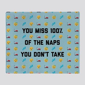 You Miss 100% Naps Throw Blanket