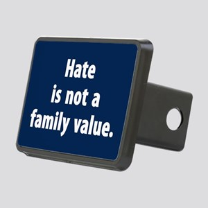 Hate is not a family value Rectangular Hitch Cover