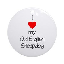 I Love My Old English Sheepdog Ornament (Round)