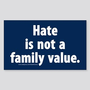 Hate is not a family value Sticker (Rectangle)