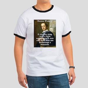 A Careless Song - Horace Walpole Ringer T